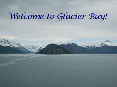 welcome to Glacier Bay